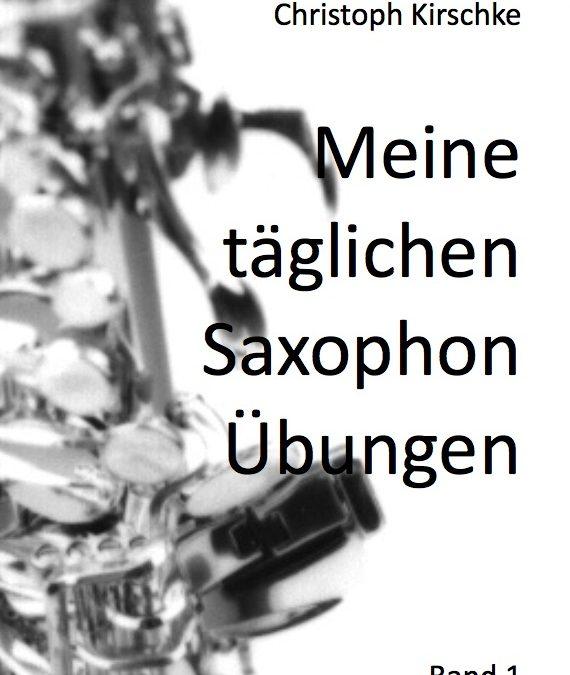 """Vom besonderen Wert der """"täglichen Saxophonübungen"""""""
